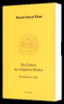 Die Einheit der religiösen Ideale - Weisheit der Sufis