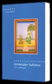 Universaler Sufismus - die Sufi-Botschaft von Hazrat Inayat Khan