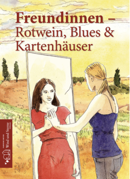 Freundinnen - Rotwein - Blues & Kartenhäuser