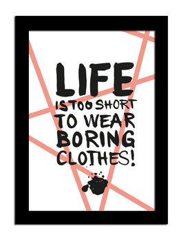 "Kunstdruck ""life is too short to wear boring clothes"""