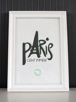 """Kunstdruck """"Paris geht immer"""""""