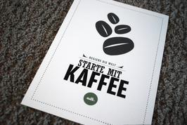 Kunstdruck Starte mit Kaffee