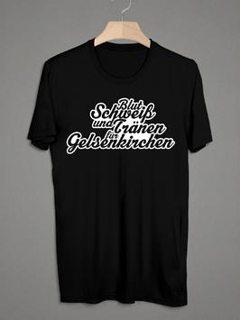 Gelsenkirchen Blut Schweiss Tränen Shirt