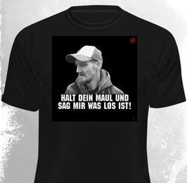 Fam Ritter Halt dein Maul und sag mir was los ist Shirt
