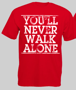 You Never walk alone Shirt Rot