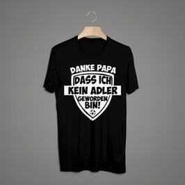 Mainz Danke Papa das ich kein Adler geworden bin Shirt