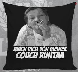 Fam Ritter Mach dich von meiner Couch Runtaa Kissen