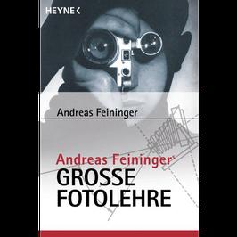 Andreas Feininger Grosse Fotolehre