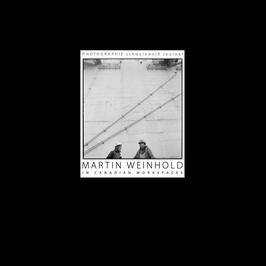 Journal No.4 - Martin Weinhold – In Canadian Workspaces