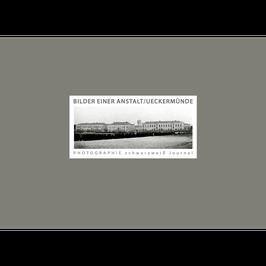 Journal No.2 - Bilder einer Anstalt/Ueckermünde