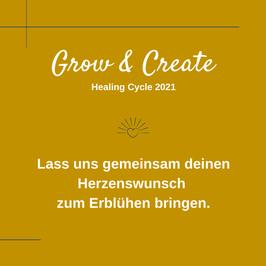 Grow & Create  Healing Cycle 2021