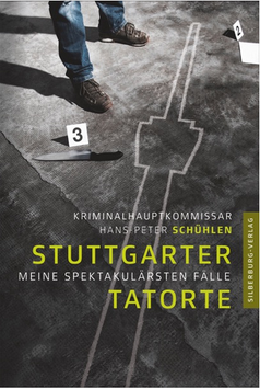 Stuttgarter Tatorte: Meine spektakulärsten Fälle