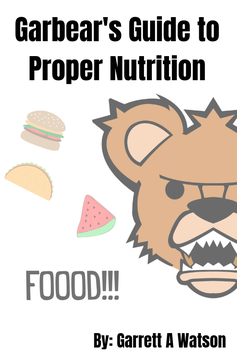 Garbear's Guide to Proper Nutrition - Nutrition Guide