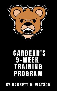 GARBEAR'S 9 WEEK TRAINING PROGRAM