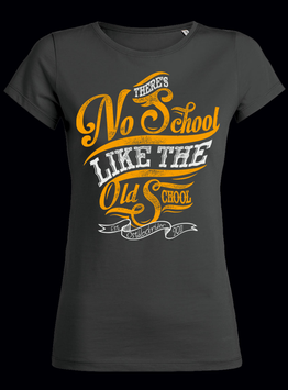 "Lady-Shirt ""There´s no School like the Oldschool"""