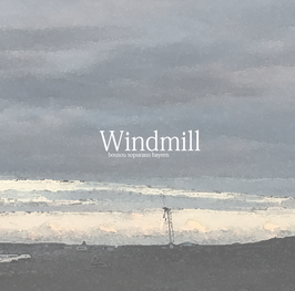~3rd mini album~ 「 Windmill 」