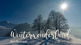 AlmRetreat ~ Winterwonderland