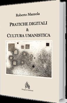 Pratiche digitali & Cultura umanistica