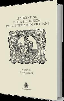 Le Seicentine della Biblioteca del Centro Studi Vichiani