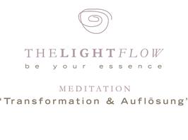 MEDITATION - 'Transformation & Auflösung'© (Dateidownload*)
