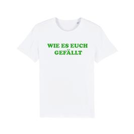 """WHITE """"WIE ES EUCH GEFÄLLT"""" T-SHIRT GRÜN"""