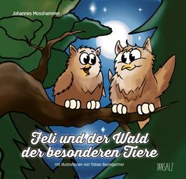 Feli und der Wald der besonderen Tiere - Johannes Mosshammer