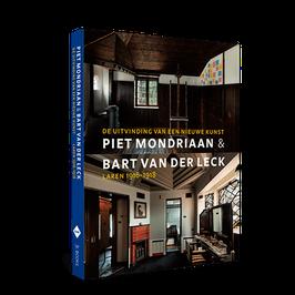 Piet Mondriaan & Bart van der Leck | De uitvinding van een nieuwe kunst, Laren 1916-1918