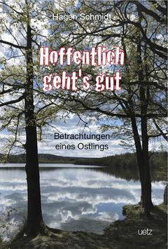 Hagen Schmidt - Hoffentlich geht's gut