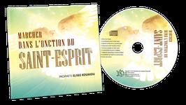 CD: MARCHER DANS L'ONCTION DU SAINT-ESPRIT