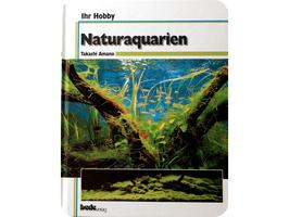 Naturaquarien Ihr Hobby