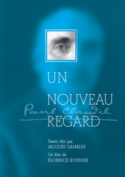 "DVD ""Paul Claudel, un nouveau regard"""