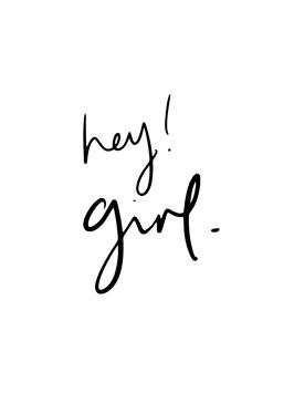 hey! Girl