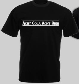 Acht Cola Acht Bier Shirt Schwarz