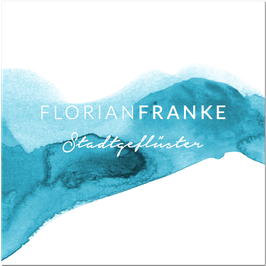 Florian Franke - Stadtgeflüster (Debüt Album)