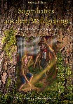 Sagenhaftes aus dem Waldgebirge