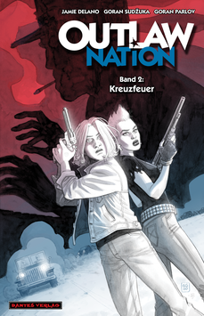 Outlaw Nation 2 - Kreuzfeuer (lim. Hardcover)