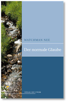 Watchman Nee: Der normale Glaube