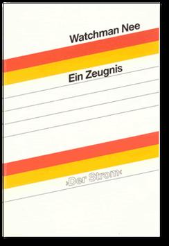 Watchman Nee: Ein Zeugnis