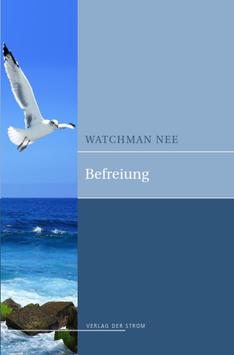Watchman Nee: Befreiung (E-Book)