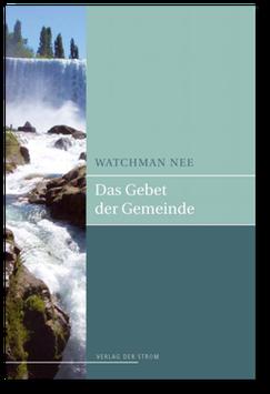 Watchman Nee: Das Gebet der Gemeinde