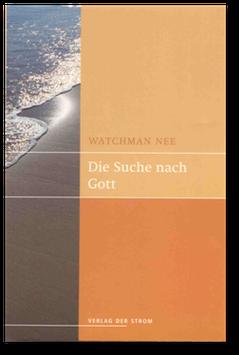 Watchman Nee: Die Suche nach Gott