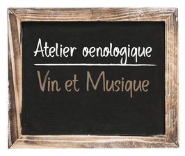 """Atelier œnologique """"Vins & Musiques"""" du Vendredi 11 Septembre 2020, 19h30 - 21h30"""