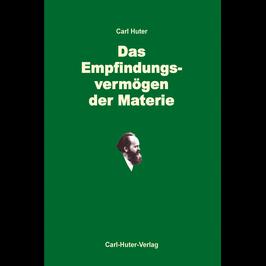 Carl Huter: Das Empfindungsvermögen der Materie