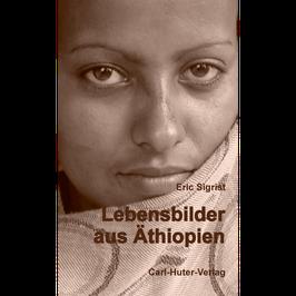 Eric Sigrist: Lebensbilder aus Äthiopien