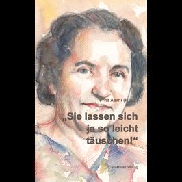 """Fritz Aerni: """"Sie lassen sich so leicht täuschen!"""""""