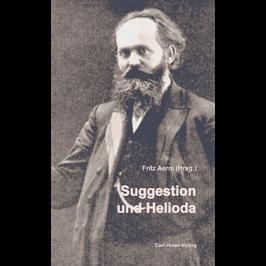Fritz Aerni (Hrsg.): Suggestion und Helioda