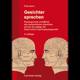 Fritz Aerni: Gesichter sprechen (2., verbesserte und erweitere Auflage 2016)