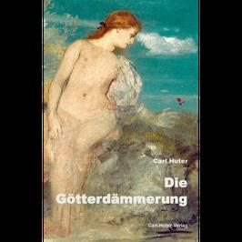 Carl Huter: Die Götterdämmerung