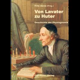 Fritz Aerni (Hrsg.): Von Lavater zu Huter
