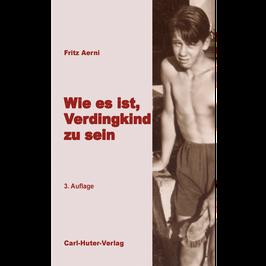 Fritz Aerni: Wie es ist, Verdingkind zu sein